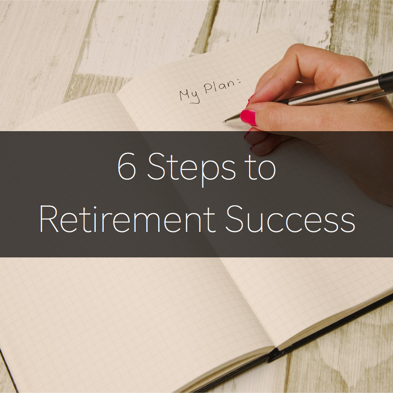6 Steps to Retirement Success