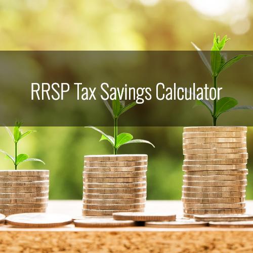 RRSP Tax Savings deadline – March 1, 2019