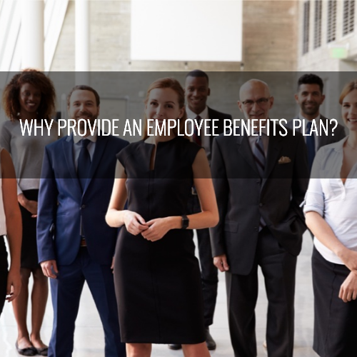 Why provide an employee benefits plan?