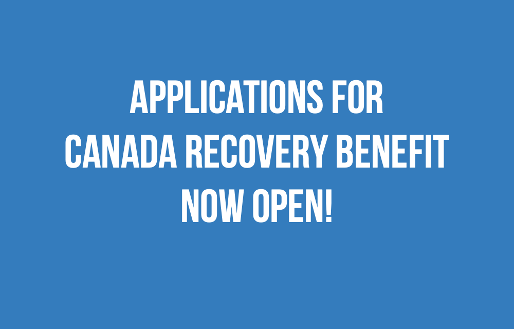 Applications for Canada Recovery Benefit now open!