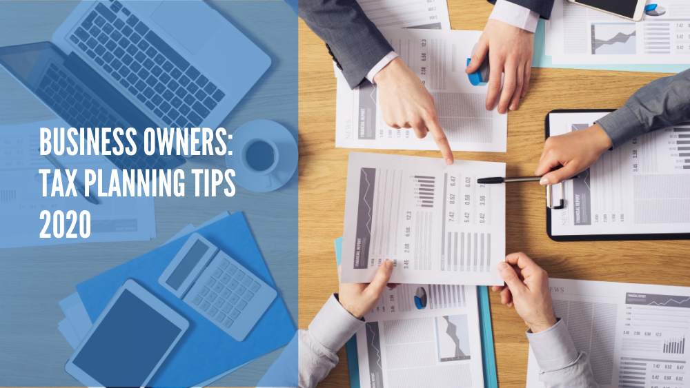 Business Owners: 2020 Tax Planning Tips for the End of the Year